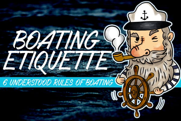 6 Understood Rules of Boating