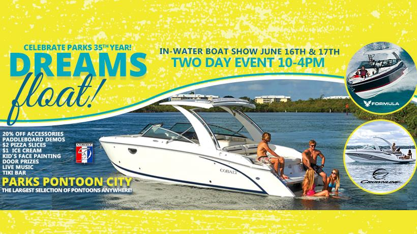 Dreams Float: Parks Marina's In Water Boat Show - June 16 & 17